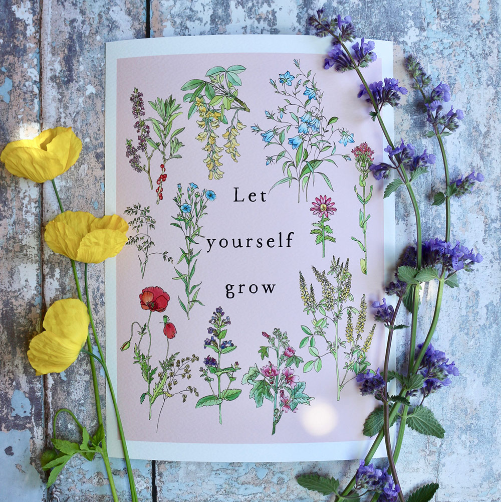 Let Yourself Grow botanical art print - unframed print with some wild flowers surrounding